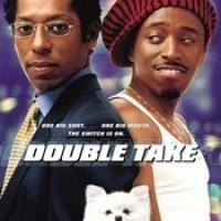 Double Take – Casca ochii ca o-ncurci (2001)