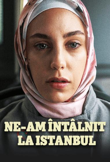 Bir Başkadır | Ne-am intalnit la Istanbul
