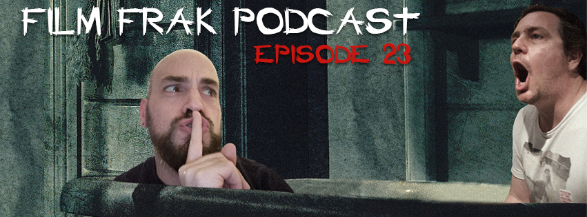 FilmFrak: The Podcast#23: A Quiet Place for Dogs
