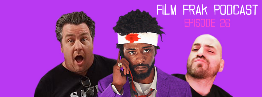 Film Frak: The Podcast#26: SORRY TO BOTHER YOU