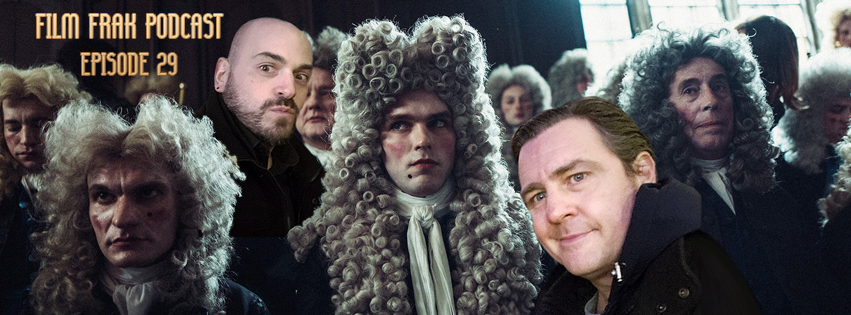 Film Frak: The Podcast#29: THE FAVOURITE OVERLORD