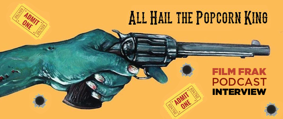 Film Frak Interview Special: ALL HAIL THE POPCORN KING Director Hansi Oppenheimer
