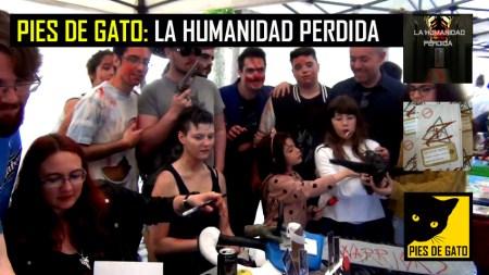 PIES DE GATO - LA HUMANIDAD PERDIDA - 23-4-2017