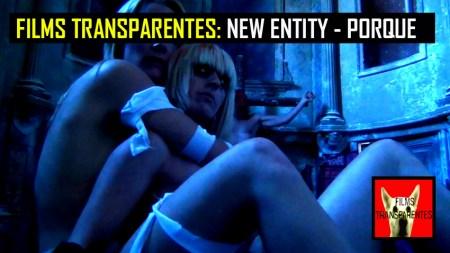 FILMS TRANSPARENTES - NEW ENTITY, PORQUE