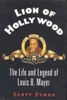 Lion of Hollywood (Scott Eyman, 2005)