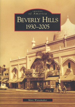 """Beverly Hills 1930-2005"" (Marc Wanamaker), Arcadia Publishing"