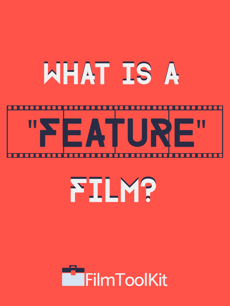 What Is A Feature Film? - FilmToolKit