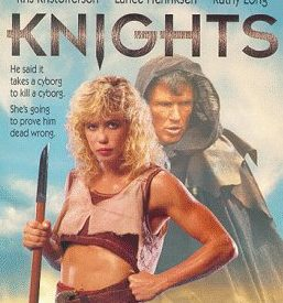 Knights (1993) – A Cyborg Swordsman Romp