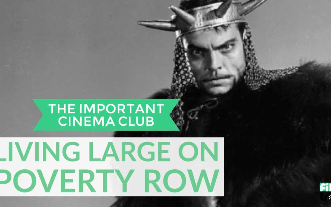 #96 – Living Large on Poverty Row With Orson Welles, The Bowery Boys and Roy Rogers