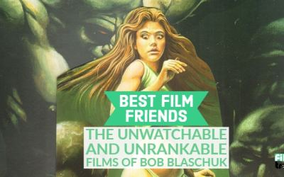 Best Film Friends: The Unwatchable and Unrankable Films of Bob Blaschuk