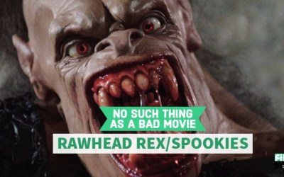 No Bad Movies: Rawhead Rex and Spookies