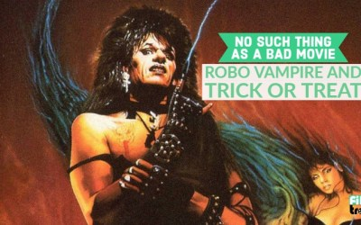 No Bad Movies #10 – Robo Vampire and Trick Or Treat