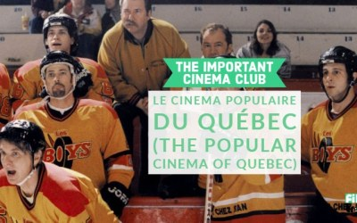 ICC #150 – Numéro Un Au Box-Office Québécois! (The Popular Cinema of Quebec)