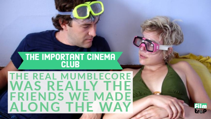 ICC #158 – The Real Mumblecore Was Really The Friends We Made Along The Way