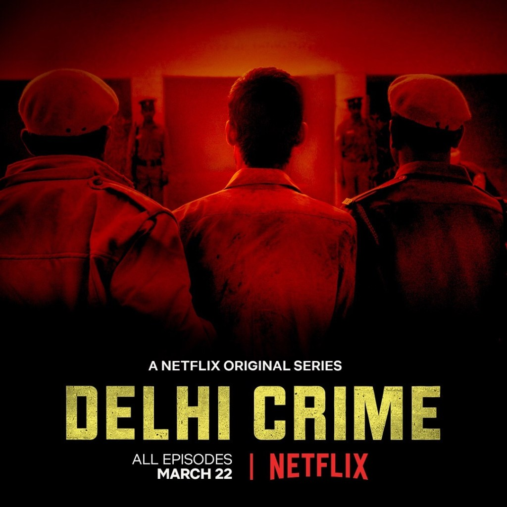 Netflix Original Delhi Crime