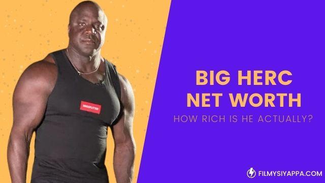 big-herc-net-worth