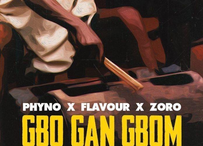 LYRICS] FLAVOUR – GBO GAN GBOM (UNE SOUL) FT  PHYNO & ZORO