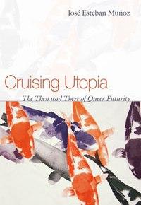 Remembering José Esteban Muñoz and Filthy Dreams' Queer Utopia Playlist