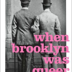 "I'm A Brooklyn Baby: Finding Fellowship In Hugh Ryan's ""When Brooklyn Was Queer"""