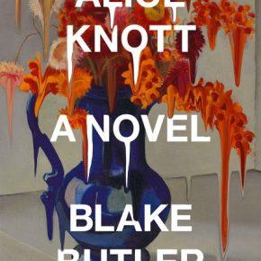 "Blake Butler's Novel ""Alice Knott"" Is a Tale of Psychological Disintegration for the Age of Disassociation"