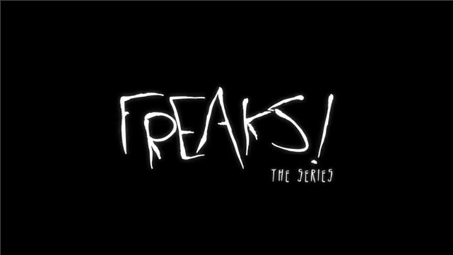 Freaks! the series