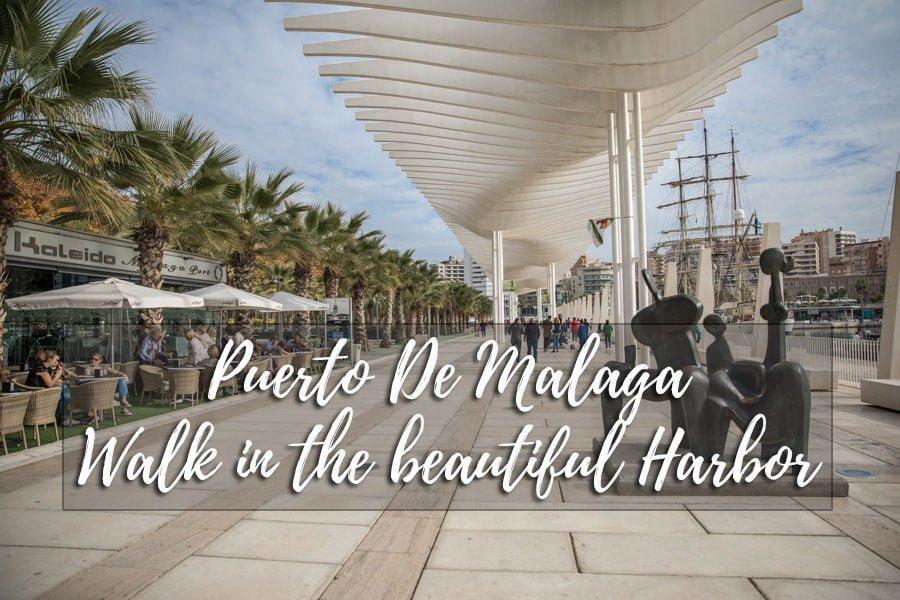 Puerto De Malaga - Walk in the beautiful Malaga Harbor