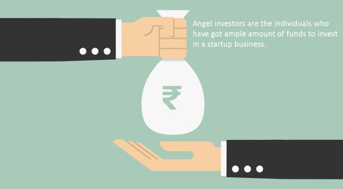Angel investors are the individuals who have got ample amount of funds to invest in a startup business.