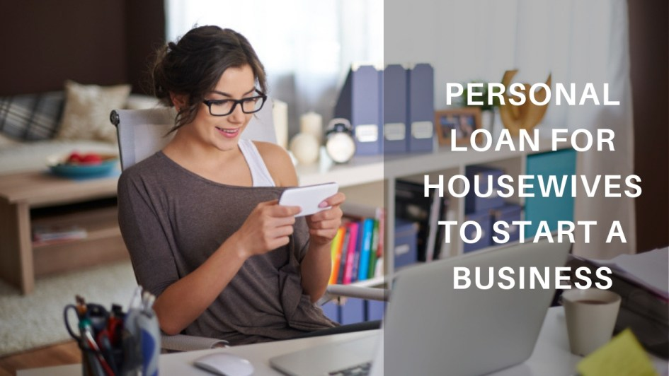 How To Get Personal Loan For Housewife