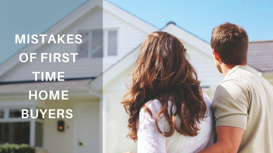 11 Mistakes of First Time Home Buyers