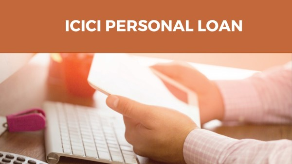 Need an Instant Loan: Opt for ICICI Personal Loan