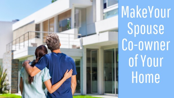 Benefits of Adding Spouse as a Co-owner when Buying a House