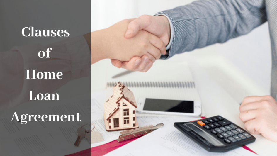 Home Loan Agreement: Important Clauses that Every Buyer Must Know