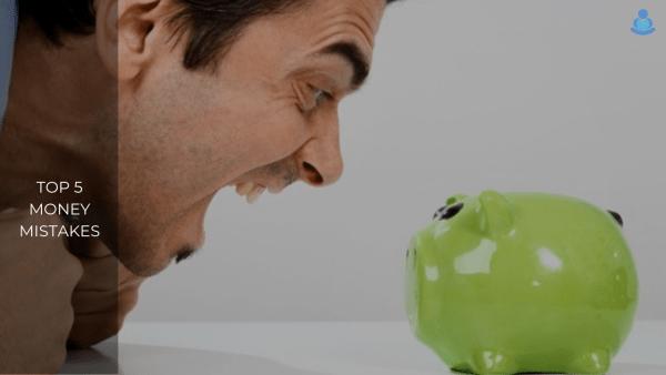 Top 5 Money Mistakes