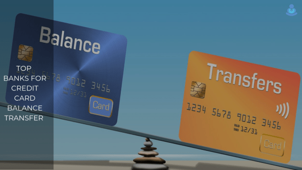 Top 3 Banks for Credit Card Balance Transfer