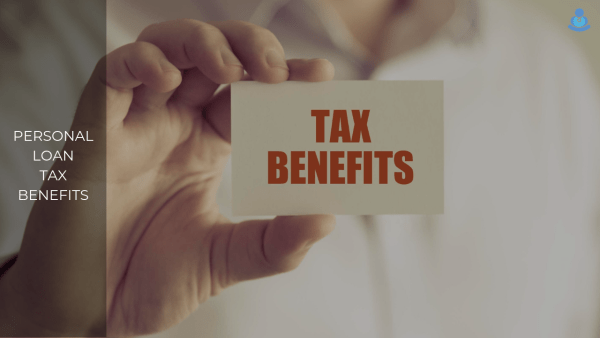 Tax Benefits of Personal Loans: Top Points to Know
