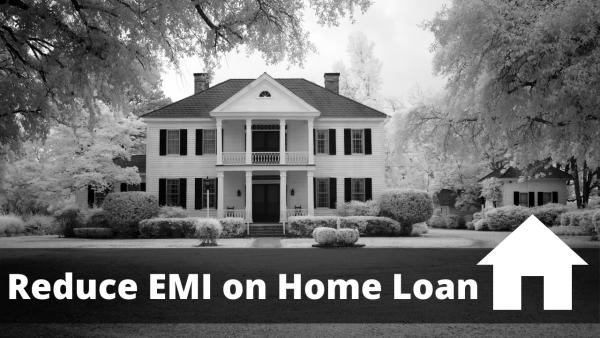 Reduce EMI on Home Loan