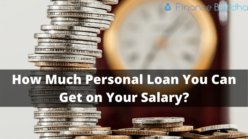 How Much Personal Loan You Can Get on Your Salary_