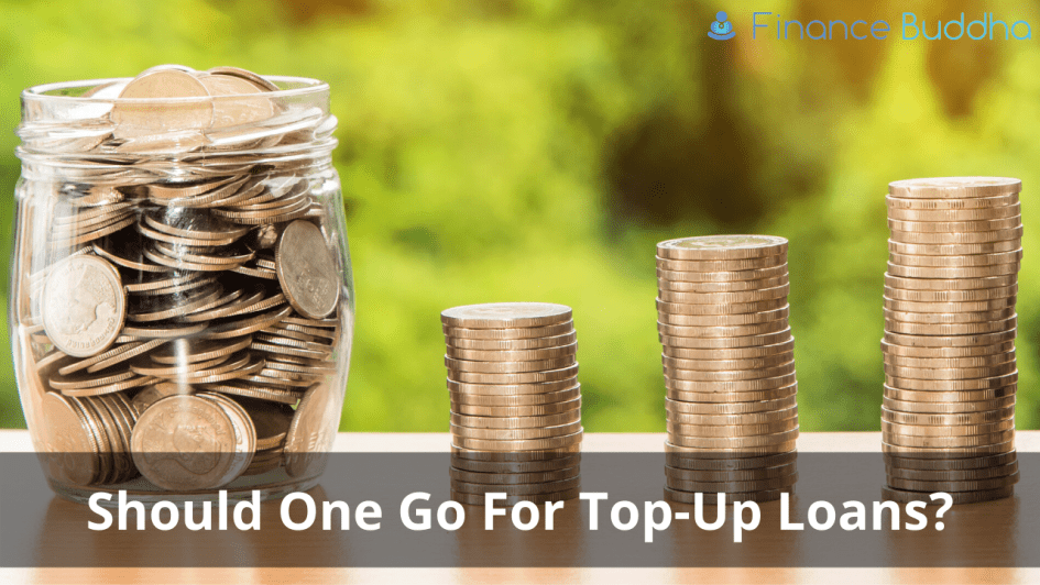 Should One Go For Top-Up Loans_