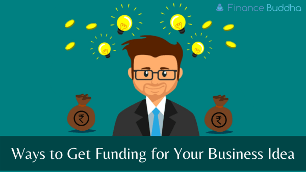 Ways to Get Funding for Your Business Idea