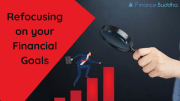 Refocusing on your Financial Goals
