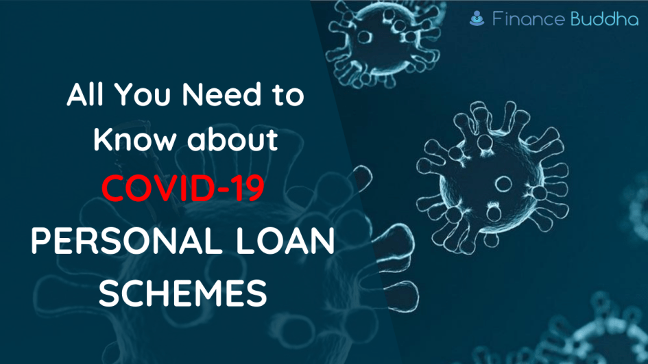 All You Need to Know about Covid-19 Personal Loan Schemes