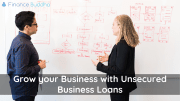 Grow your Business with Unsecured Business Loans