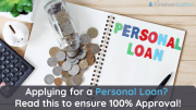 Applying for a Personal Loan? Read this to ensure 100% Approval!