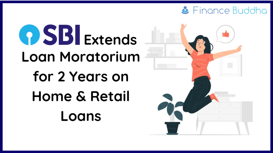 Extends Loan Moratorium for 2 Years on Home & Retail Loans