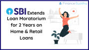 SBI Extends Loan Moratorium for 2 Years on Home & Retail Loans