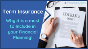 Term Insurance: Why it is a must to Include in your Financial Planning!