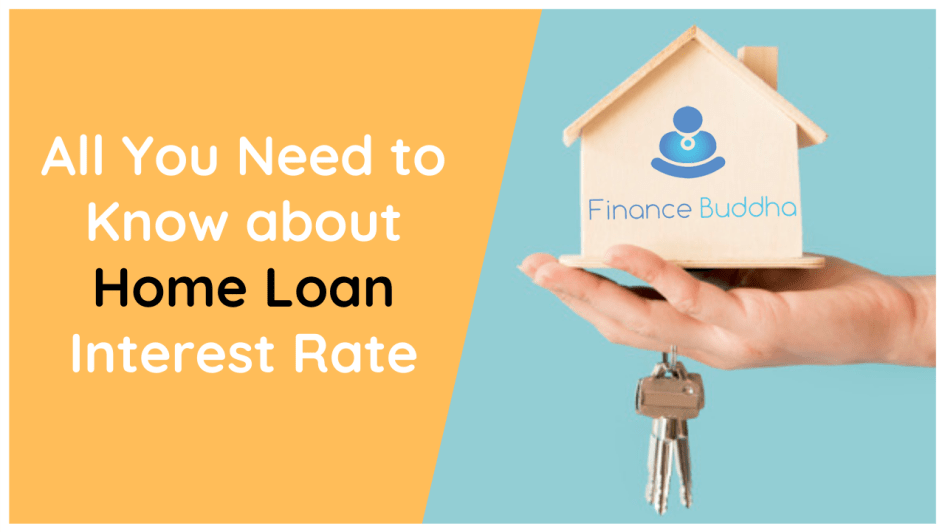 All You Need to Know about Home Loan Interest Rate