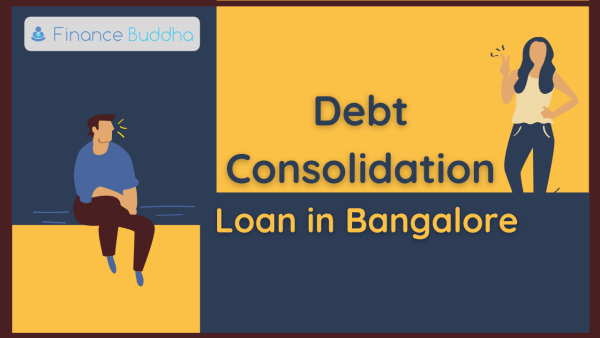 Debt Consolidation Loan in Bangalore