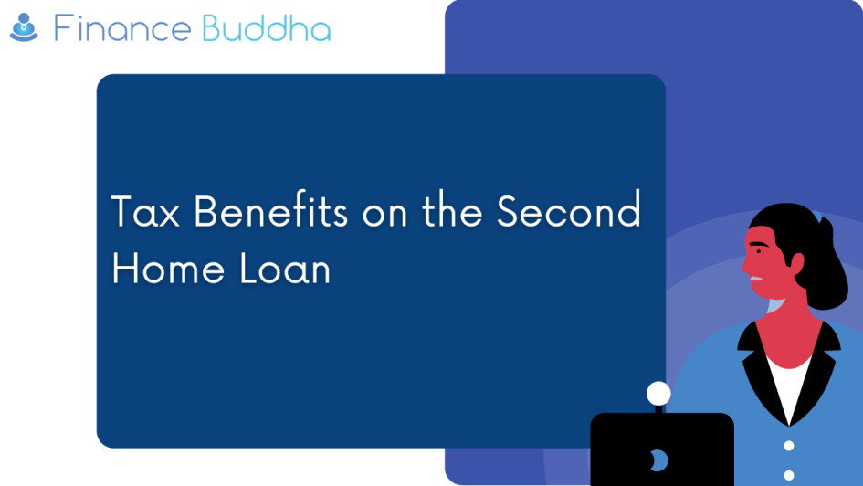Tax Benefits on the Second Home Loan_
