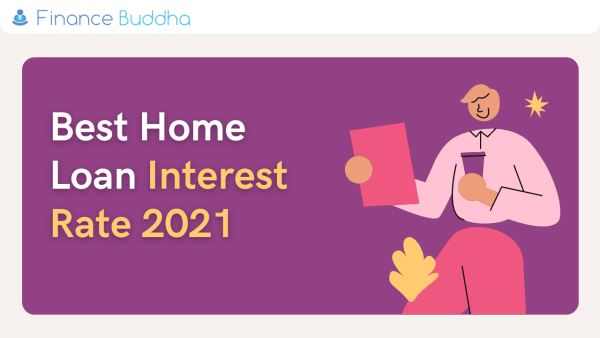 Best Home Loan Interest Rate 2021